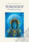 Turandot. The cold-hearted princess libro