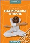 Il manuale di armonizzazione interiore. Ediz. bilingue libro