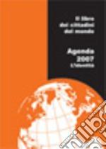 LibroAgenda dei Cittadini del Mondo 2007 articolo per la scrittura di aa.vv.