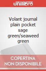 Volant journal plain pocket sage green/seaweed green articolo per la scrittura
