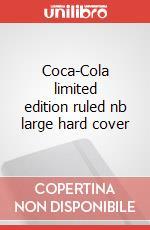 Coca-Cola limited edition ruled nb large hard cover articolo per la scrittura