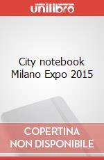 City notebook Milano Expo 2015 articolo per la scrittura