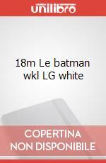 18m Le batman wkl LG white articolo per la scrittura