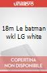 18m Le batman wkl LG white art vari a