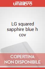 LG squared sapphire blue h cov articolo per la scrittura