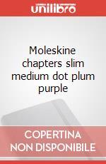 Moleskine chapters slim medium dot plum purple articolo per la scrittura