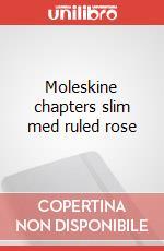 Moleskine chapters slim med ruled rose articolo per la scrittura