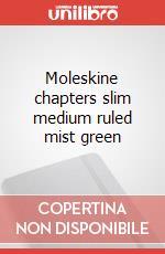 Moleskine chapters slim medium ruled mist green articolo per la scrittura