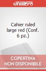 Cahier ruled large red (Conf. 6 pz.) articolo per la scrittura