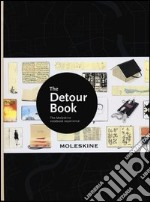 The detour book. The Moleskine notebook experience. Ediz. illustrata articolo per la scrittura