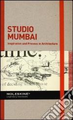 Inspiration and process in architecture. Studio Mumbai. Ediz. illustrata articolo per la scrittura di Serrazanetti F. (cur.); Schubert M. (cur.)