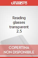 Reading glasses transparent 2.5 articolo per la scrittura