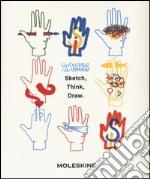 Sketch, think, draw. Ediz. illustrata articolo per la scrittura di Iliprandi Giancarlo
