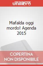 Mafalda oggi mordo! Agenda 2015 articolo per la scrittura di Quino