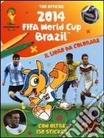 The official 2014 Fifa World Cup Brazil. Il libro da colorare articolo per la scrittura di Stead Emily; Liddiard Peter