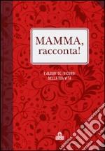 Mamma, racconta! L'album dei ricordi della tua vita articolo per la scrittura di Van Vliet Elma