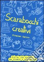 Scarabocchi creativi. Ediz. illustrata articolo per la scrittura di Catlow Nikalas