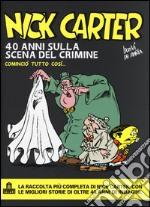Nick Carter. 40 anni sulla scena del crimine articolo per la scrittura di Bonvi; De Maria Guido