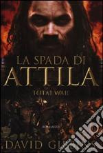 La spada di Attila. Total war. Rome articolo per la scrittura di Gibbins David