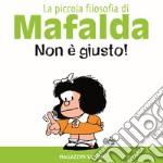 Non è giusto! La piccola filosofia di Mafalda. Ediz. illustrata articolo per la scrittura di Quino