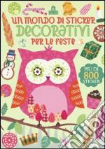 Un mondo di sticker decorativi per le feste. Ediz. illustrata articolo per la scrittura di Schrey S. (cur.)