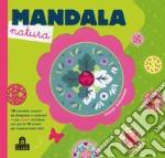 Mandala natura. Con gadget articolo per la scrittura di Debacque Pascal
