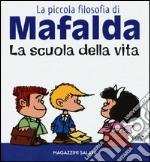 La scuola della vita. La piccola filosofia di Mafalda articolo per la scrittura di Quino
