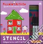 Stencil. Imparare con l'arte. Piccolo artista. Ediz. illustrata. Con gadget articolo per la scrittura