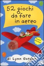 52 giochi da fare in aereo. Carte articolo per la scrittura di Gordon Lynn