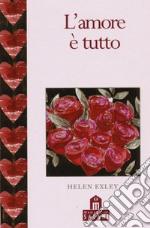 L'amore è tutto articolo per la scrittura di Exley Helen