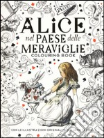 Alice nel paese delle meraviglie. Colouring book. Ediz. illustrata articolo per la scrittura di Carroll Lewis