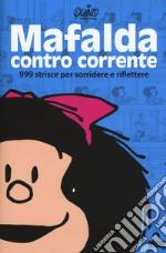 Mafalda controcorrente. 999 strisce per sorridere e riflettere articolo per la scrittura di Quino