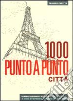 Città. 1000 punto a punto. Ediz. illustrata. Con Poster articolo per la scrittura di Pavitte Thomas