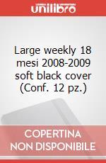 Large weekly 18 mesi 2008-2009 soft black cover (Conf. 12 pz.) articolo per la scrittura di Moleskine