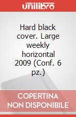 Hard black cover. Large weekly horizontal 2009 (Conf. 6 pz.) articolo per la scrittura di Moleskine
