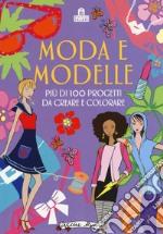 Moda e modelle. Più di 100 progetti da creare e colorare. Ediz. a colori articolo per la scrittura di Pilkington S. (cur.)