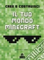 Minecraft. Crea il tuo mondo articolo per la scrittura di AA.VV.