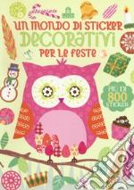 Un mondo di sticker decorativi per le feste. Ediz. a colori articolo per la scrittura di Schrey S. (cur.)