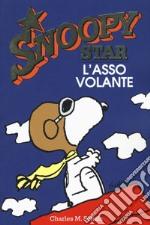 L'asso volante. Snoopy stars  articolo per la scrittura di Schulz Charles M.